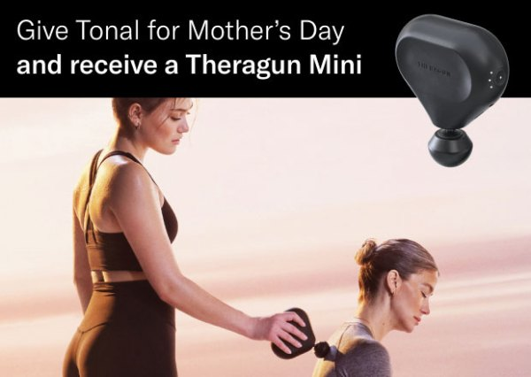 Give Tonal for Mother's Day and receive a Theragun Mini