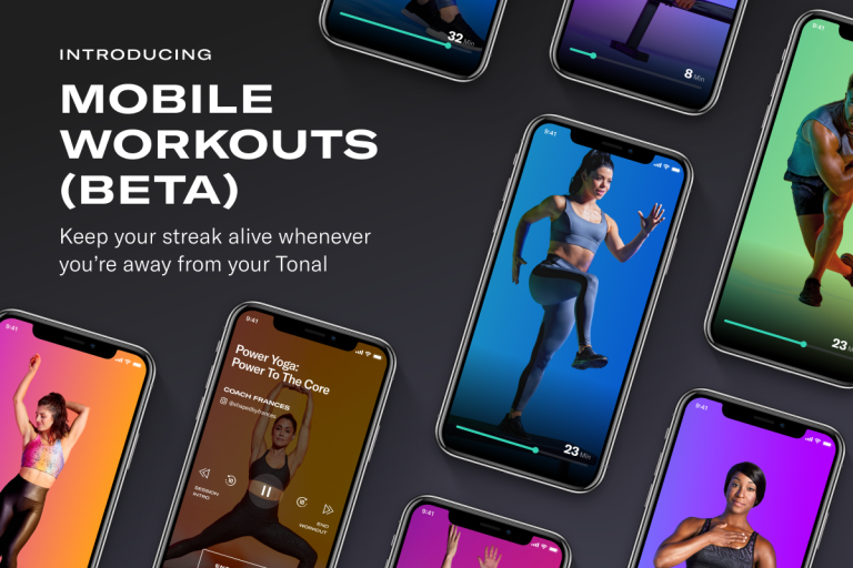 """graphic with a number of phone screens with images of coaches captured in a various moments of a workout and the following text overlay: """"Mobile Workouts (Beta): Keep you streak alive whenever you're away from Tonal"""""""